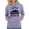 Let's Talk About It Tacos Womens Hoodie