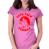 Let's Talk Turkey Womens Fitted T-Shirt