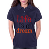 Life is a Dream Womens Polo