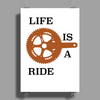 Life is a ride Poster Print (Portrait)
