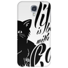 Life Is Better With A Cat Phone Case