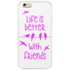 life is better with friends, birds twitter, pink Phone Case