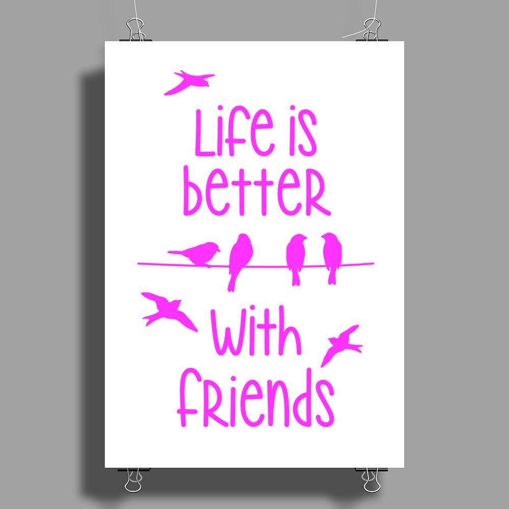 life is better with friends, birds twitter, pink Poster Print (Portrait)