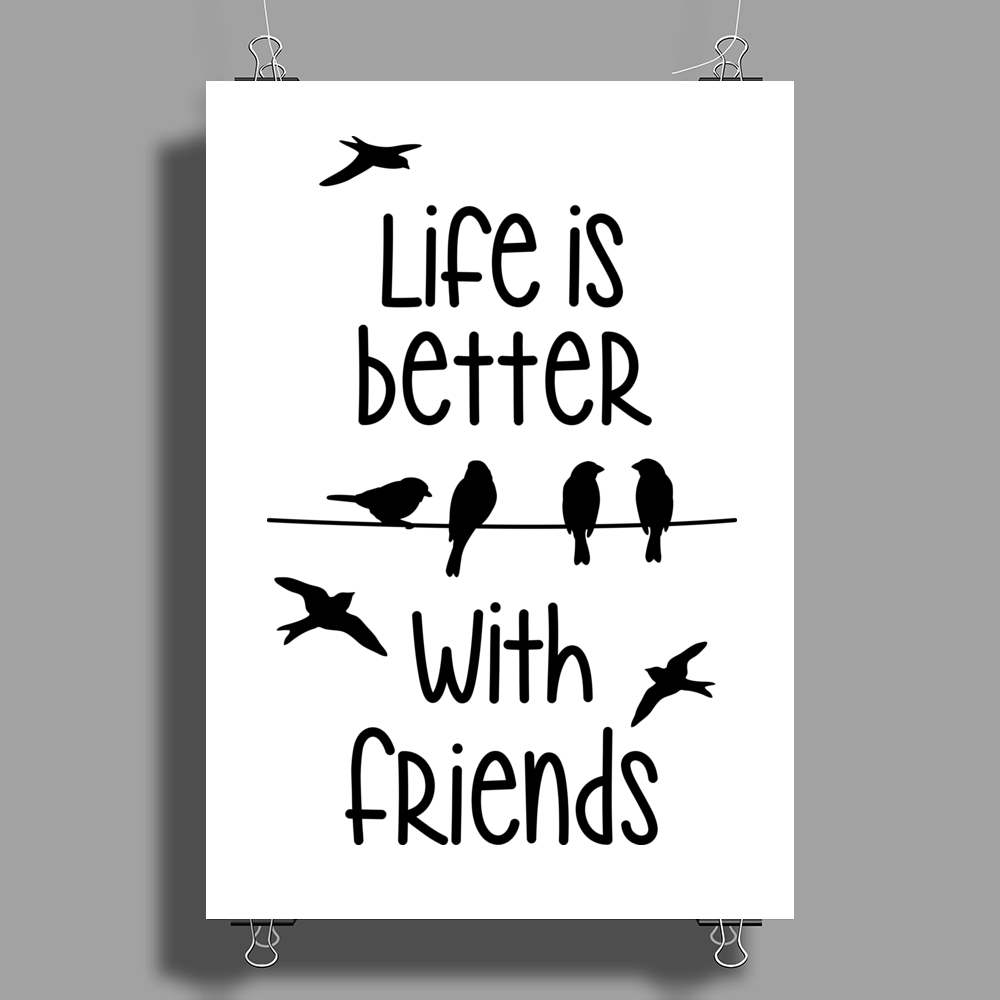 life is better with friends, birds twitter Poster Print (Portrait)
