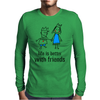 life is better with friends king and queen blue dress crown Mens Long Sleeve T-Shirt