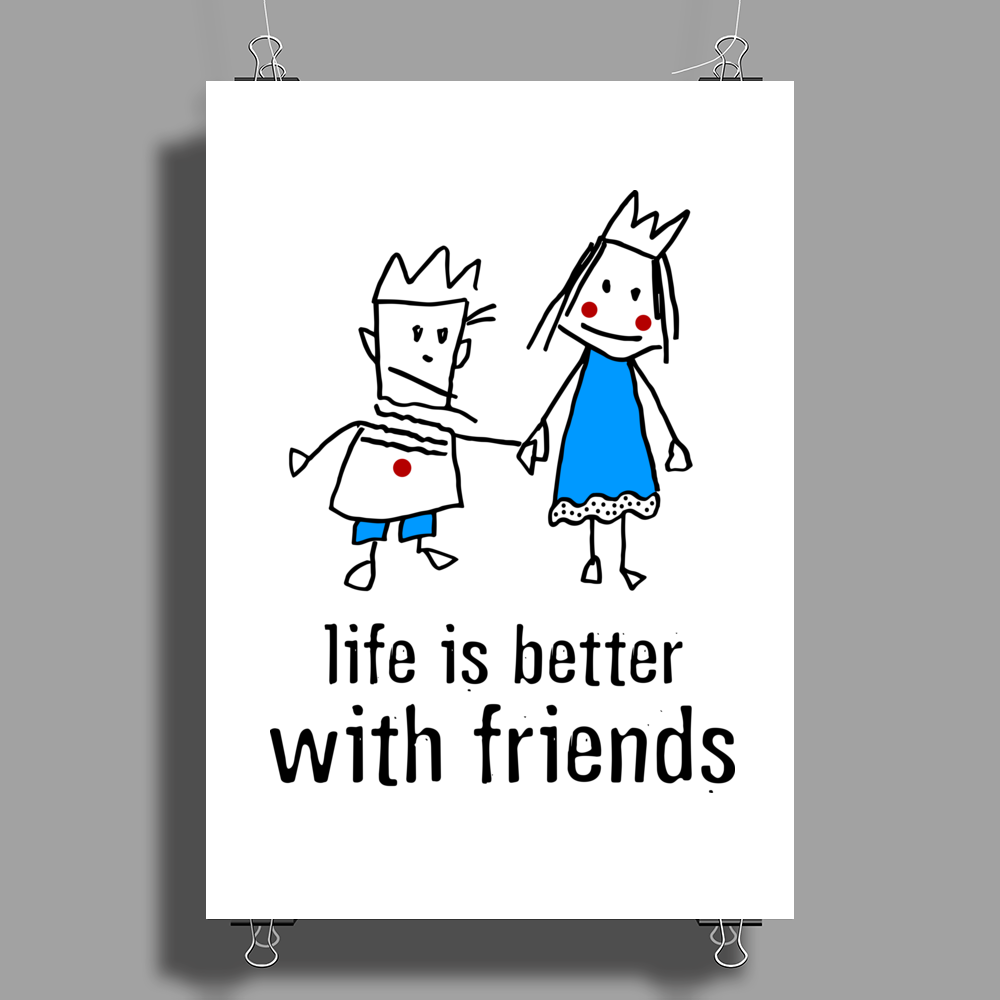 life is better with friends king and queen blue dress crown Poster Print (Portrait)