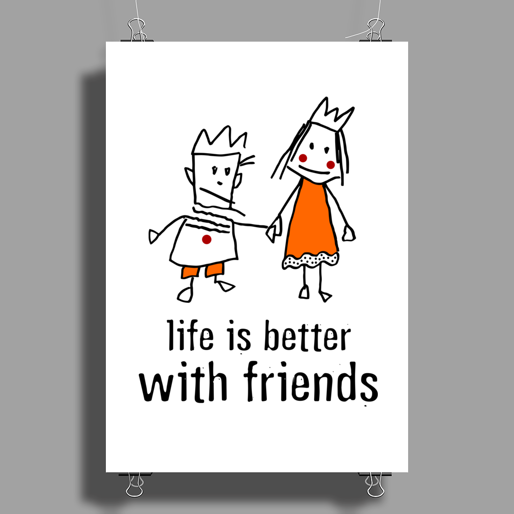 life is better with friends king and queen orange dress crown Poster Print (Portrait)