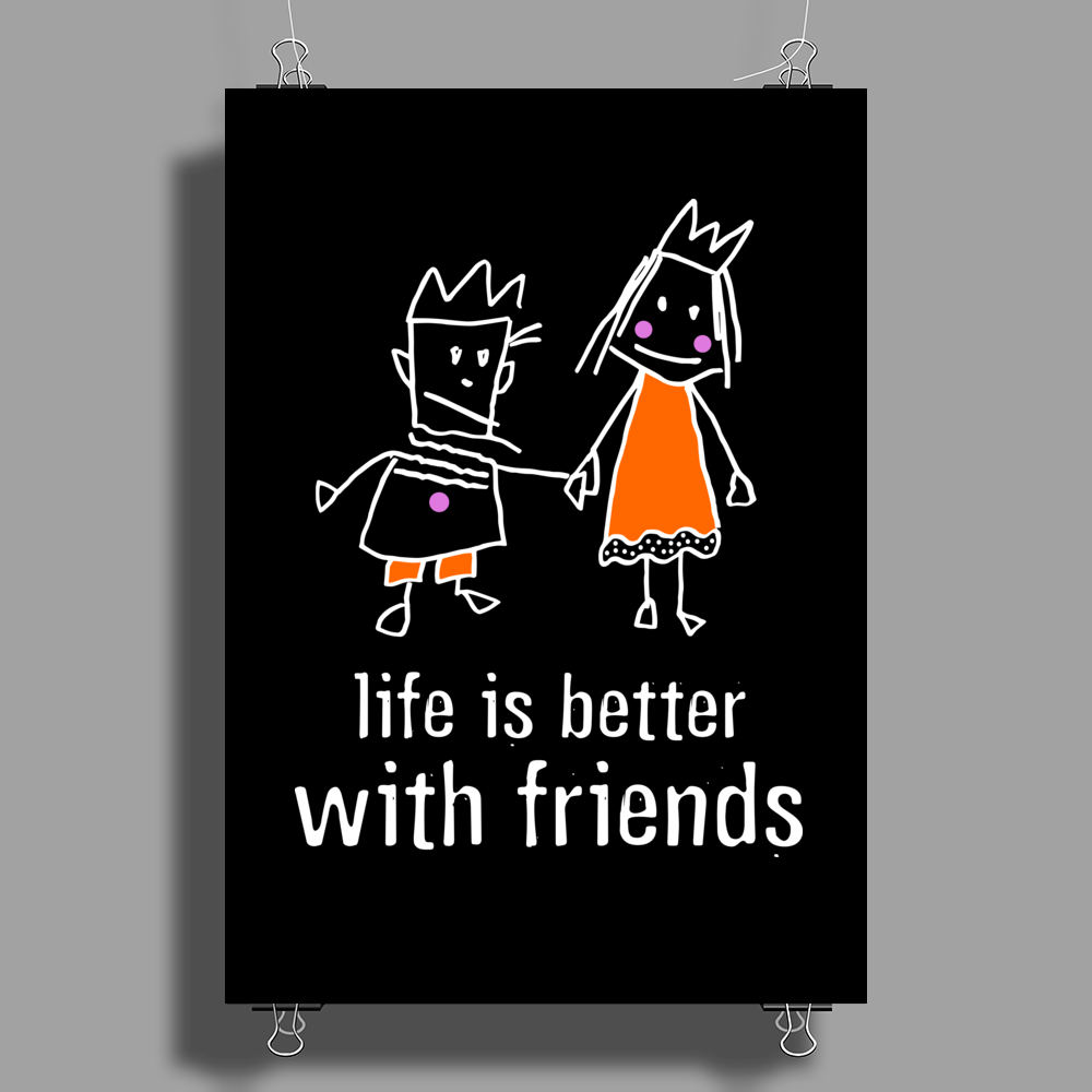 life is better with friends king and queen orange dress white lines crown Poster Print (Portrait)