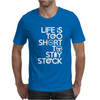 Life Is Too Short To Stay Stock Mens T-Shirt