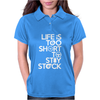Life Is Too Short To Stay Stock Womens Polo