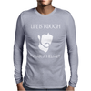 Life Is Tough Wear a Helmet Mens Long Sleeve T-Shirt