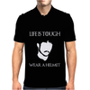 Life Is Tough Wear a Helmet Mens Polo