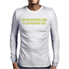 Life Would Be Easier If Had Source Code Mens Long Sleeve T-Shirt