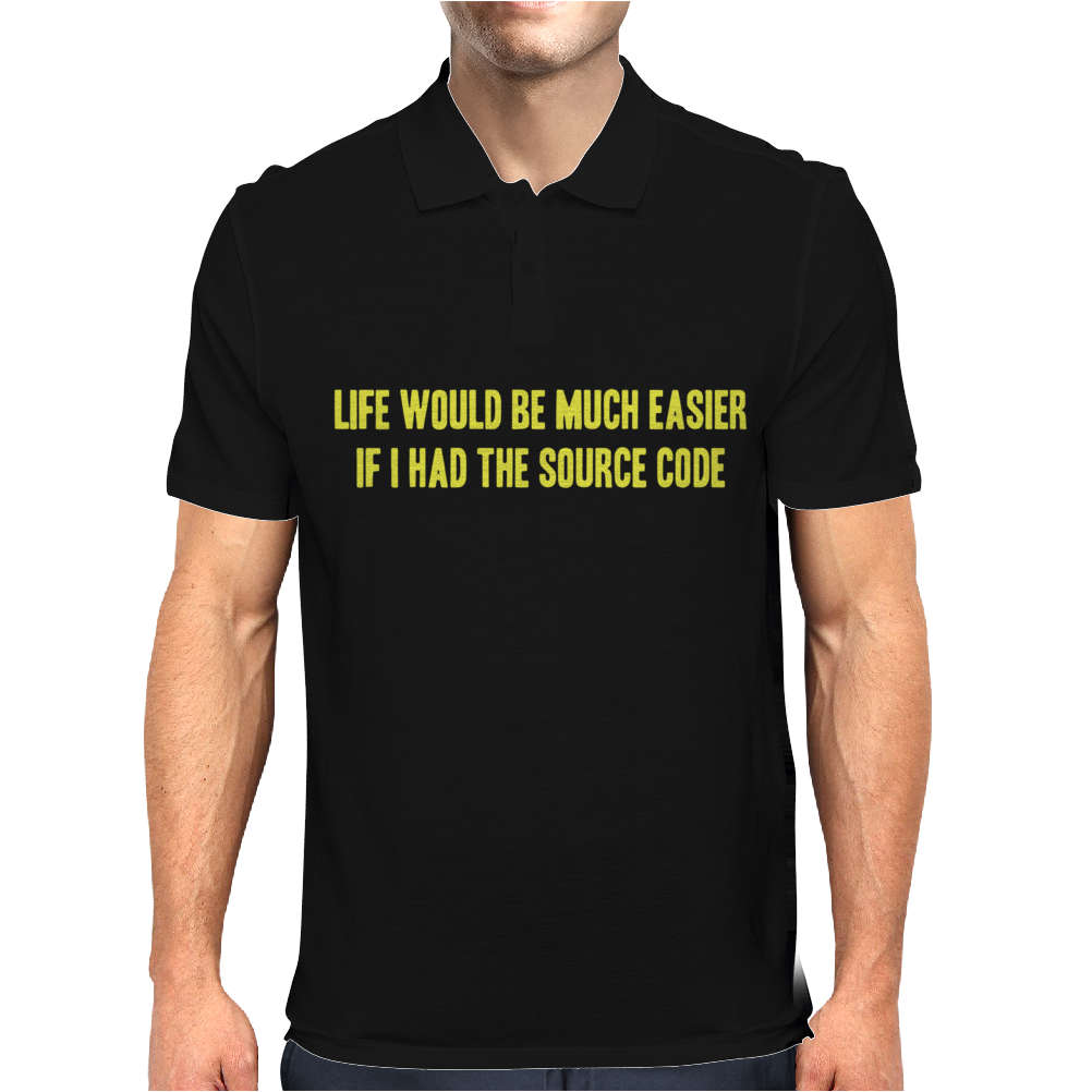 Life Would Be Easier If Had Source Code Mens Polo