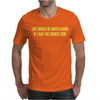 Life Would Be Easier If Had Source Code Mens T-Shirt
