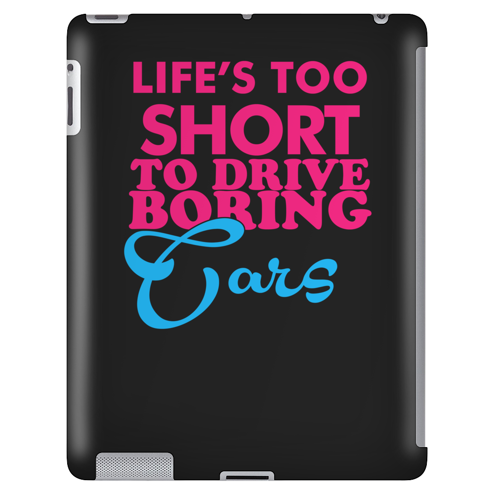 Life's To Short To Drive Boring car Tablet