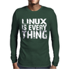 Linux Is Everything Mens Long Sleeve T-Shirt
