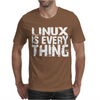 Linux Is Everything Mens T-Shirt