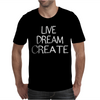 Live Dream Create Mens T-Shirt