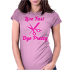 Live Fast Dye Pretty Womens Fitted T-Shirt