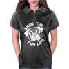 Livin' The Pug Life Womens Polo