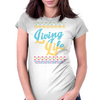 Living Life Aztec Womens Fitted T-Shirt