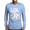 Lol @ Your V8 Mens Long Sleeve T-Shirt