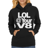 Lol @ Your V8 Womens Hoodie