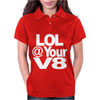 Lol @ Your V8 Womens Polo