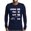 Looks Feel Act 50 Mens Long Sleeve T-Shirt