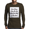 Lord Please Help Me Get My Head out of my Ass Mens Long Sleeve T-Shirt