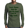 Lord, Please Help Me Mens Long Sleeve T-Shirt