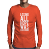 Losing All Hope Was Freedom Mens Long Sleeve T-Shirt