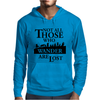 LOTR Not All Those Who Wander Are Lost Mens Hoodie