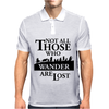 LOTR Not All Those Who Wander Are Lost Mens Polo