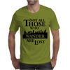 LOTR Not All Those Who Wander Are Lost Mens T-Shirt