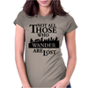 LOTR Not All Those Who Wander Are Lost Womens Fitted T-Shirt