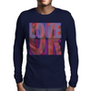 Love life, live more, or f**k off Mens Long Sleeve T-Shirt