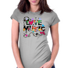 LOVE MUSIC Womens Fitted T-Shirt