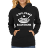Love Peace and Bacon Grease Womens Hoodie