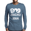Macho Man Mens Long Sleeve T-Shirt
