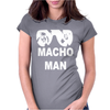 Macho Man Womens Fitted T-Shirt
