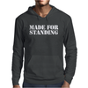Made For Standing Mens Hoodie