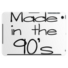 MADE IN THE 90'S Tablet (horizontal)