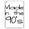 MADE IN THE 90'S Tablet (vertical)