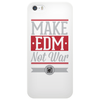 Make EDM Not War Phone Case