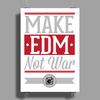 Make EDM Not War Poster Print (Portrait)