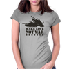 Make love not war Womens Fitted T-Shirt