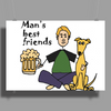 Man's Best Friends are his Beer and Dog Poster Print (Landscape)