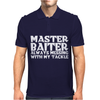Master Baiter, always messing with my tackle Mens Polo